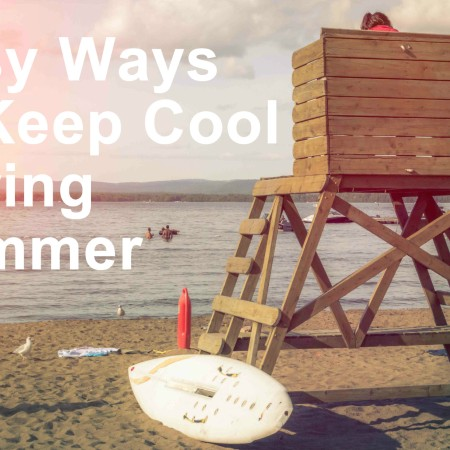easy ways to keep cool this summer