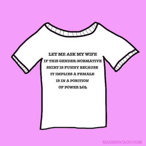 let me ask my wife t shirt gender normative illustration