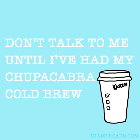 don't talk to me until i've had my coffee parody